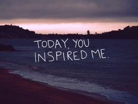 You Inspire me